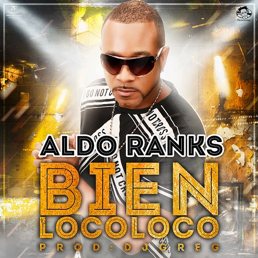 Photo of Aldo Ranks estrena su nuevo tema #Bien LocoLoco en un candente ritmo