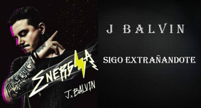 Photo of J Balvin presenta su nuevo vídeo «Sigo extrañándote»