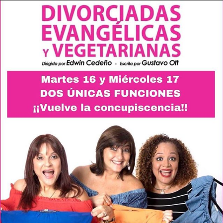 Photo of Hoy inicia la obra» Divorciadas, Evangélicas y Vegetarianas»