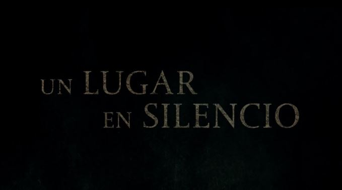 Photo of Paramount Pictures estrena tráiler oficial de 'Un Lugar En Silencio'