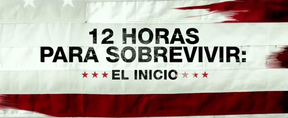 Photo of Muy pronto llegara «12 Horas para sobrevivir: El Inicio»