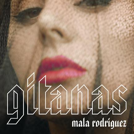 Photo of Mala Rodríguez estrena su esperado nuevo sencillo titulado «Gitanas»