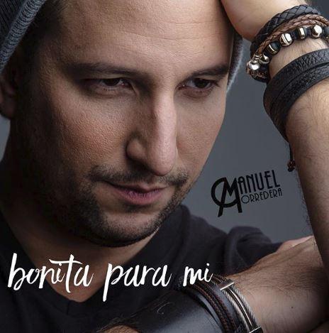 Photo of Manuel Corredera presenta 'Bonita Para Mi´