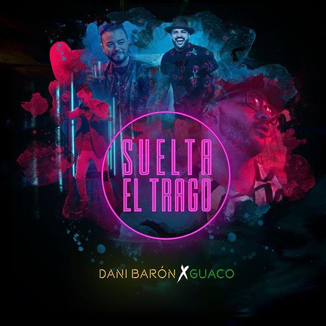 Photo of Dani Barón y Guaco presentan 'Suelta el Trago'