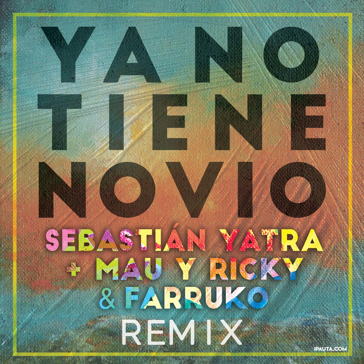 Photo of Sebastián Yatra lanza el Remix de 'Ya No Tiene Novio'