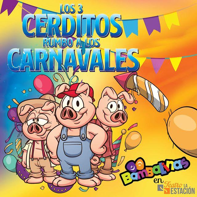 Photo of Obra infantil ¡Los 3 Cerditos Rumbo a los Carnavales!