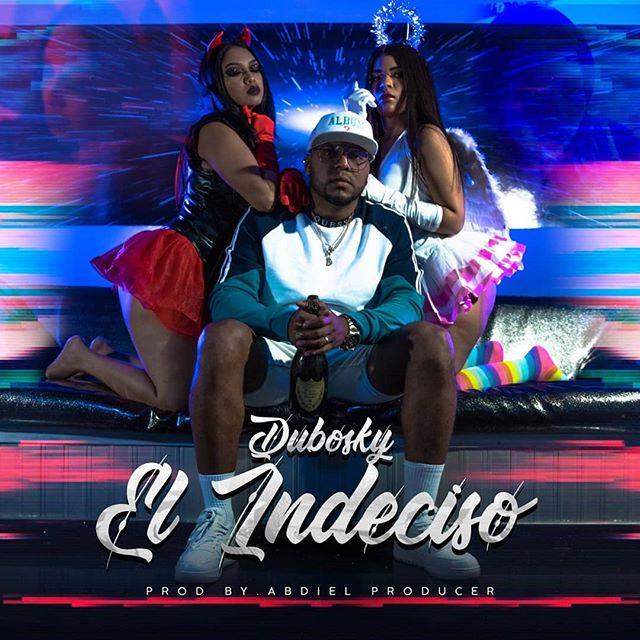 Photo of Dubosky estrena su nuevo tema 'El Indeciso'
