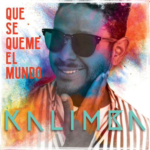 Photo of Kalimba estrena su nuevo tema 'Que se queme el Mundo'