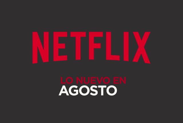 Photo of Netflix anuncia lo que se estrenará en el mes de Agosto