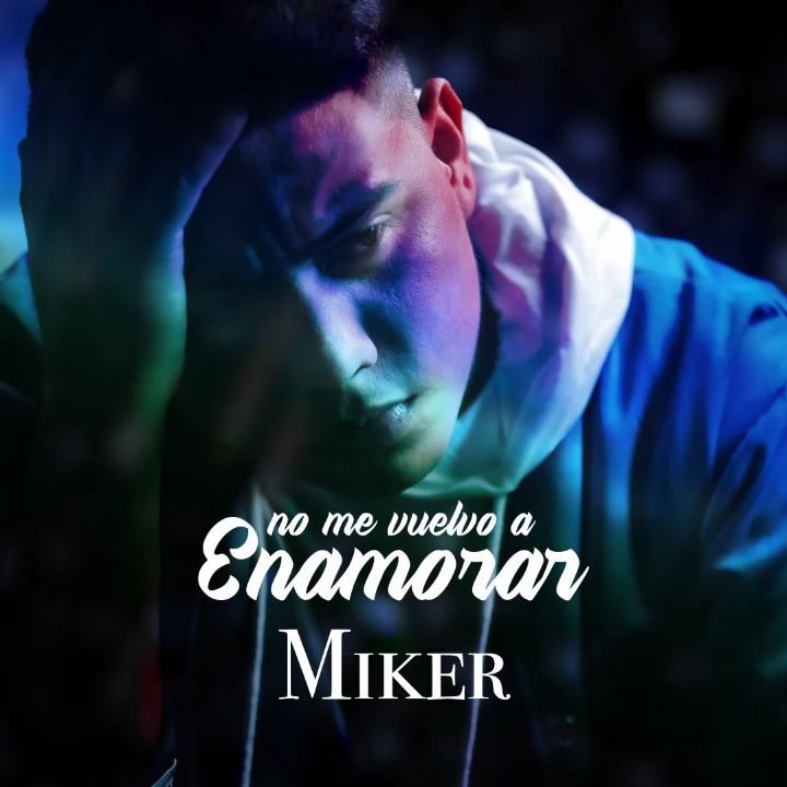 Photo of Miker presenta 'No me Vuelvo a Enamorar'