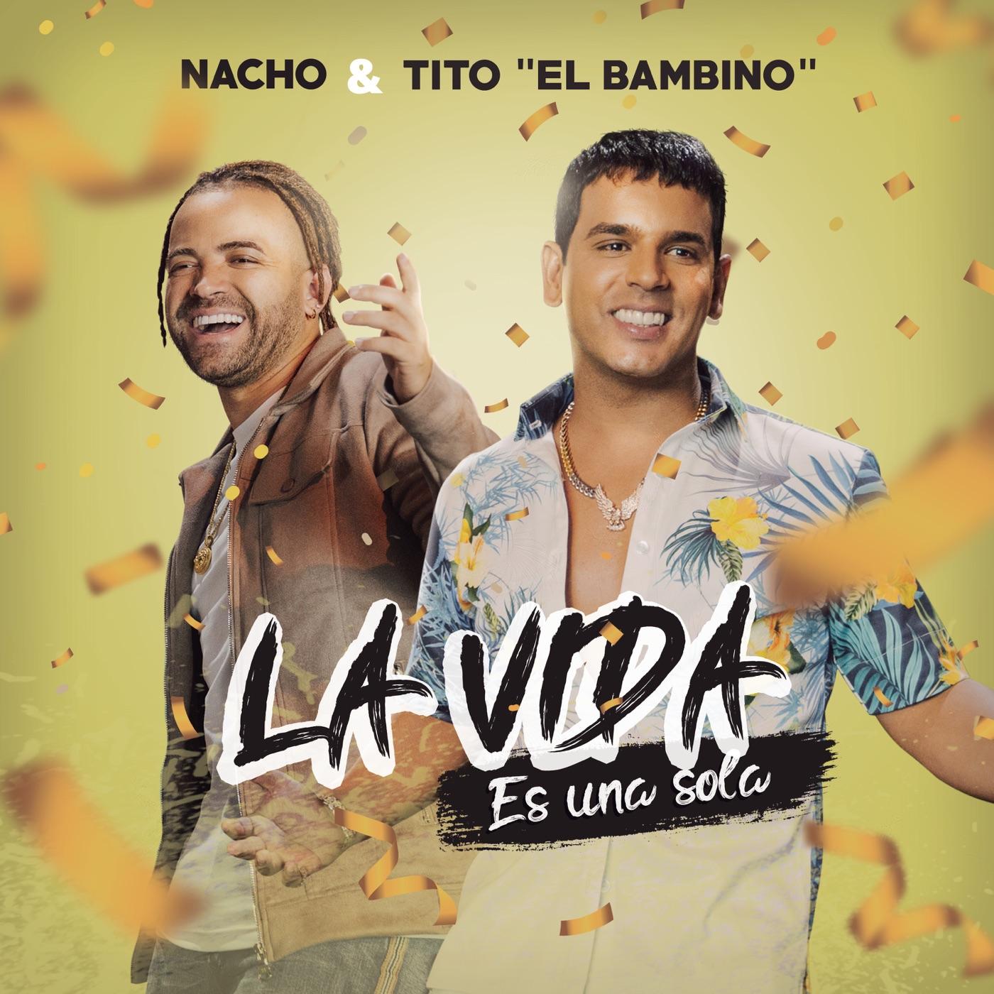Photo of «La Vida es Una Sola» es lo nuevo de Nacho y cuenta con la colaboración de Tito el Bambino