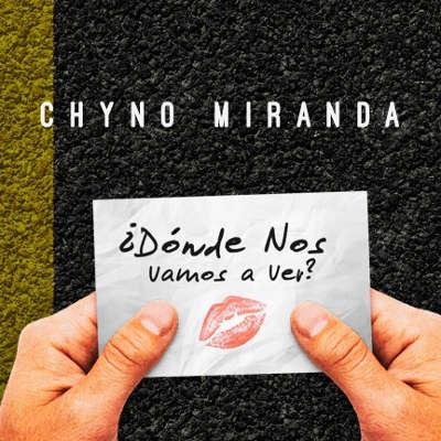Photo of Chyno Miranda lanzo su nuevo sencillo «Dónde Nos Vamos a Ver»