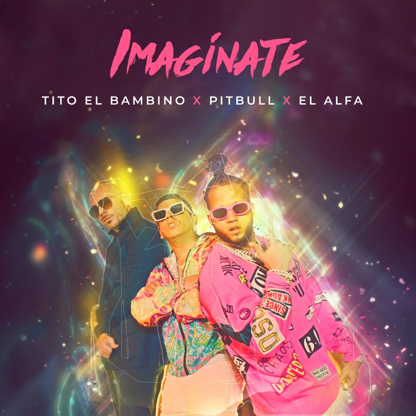 Photo of Tito El Bambino se une a Pitbull y El Alfa para el nuevo single «Imagínate»