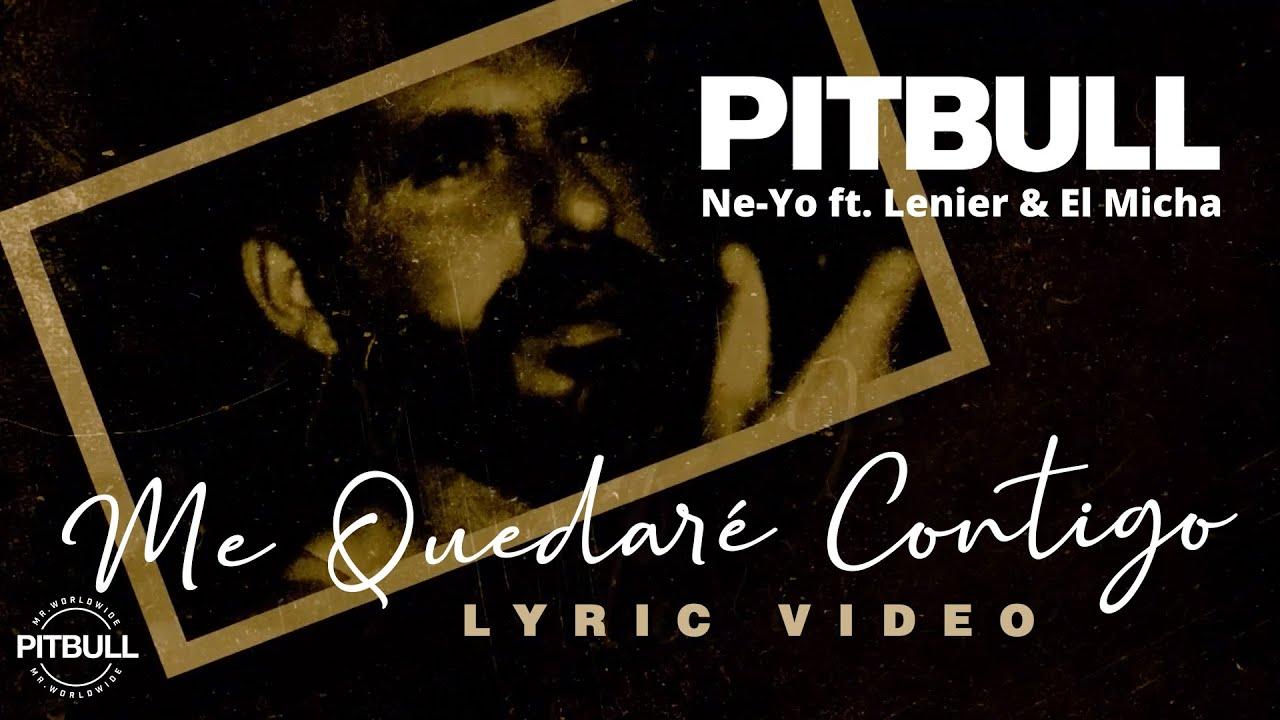 Photo of El cantante Pitbull estrena su nuevo tema 'Me Quedaré Contigo' junto a Ne-Yo ft. Lenier, & El Micha