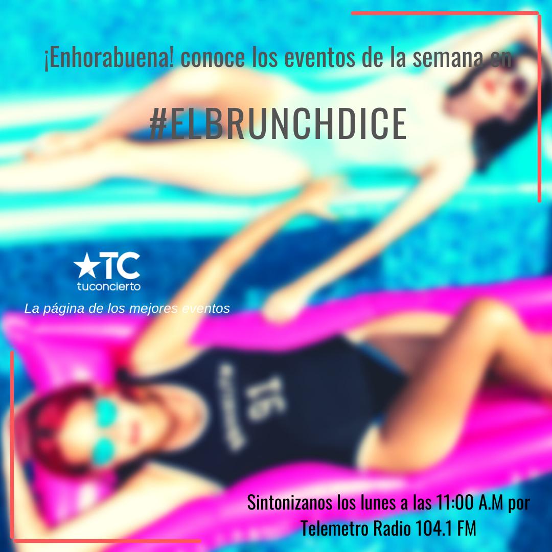 Photo of Porque este verano 'El BrunchDice' te trae los eventos de la semana