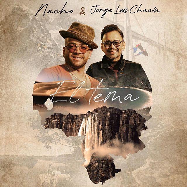 """Photo of Nacho estrena """"El Tema"""" junto a Jorge Luis Chacín"""