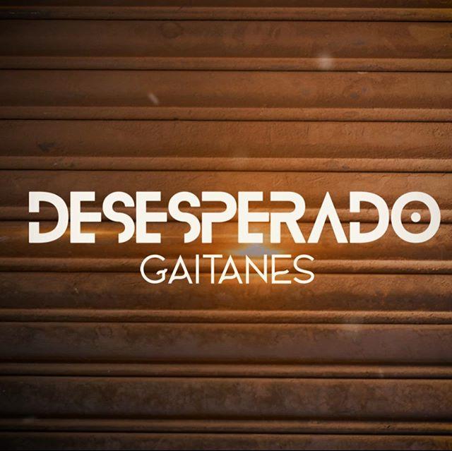 Photo of Escucha lo nuevo de Gaitanes «Desesperado»