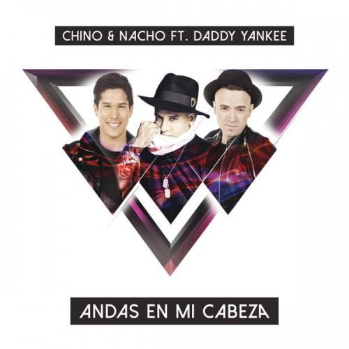 Photo of Chino y Nacho, lanzan videoclip de su nuevo éxito «Andas En Mi Cabeza» Feat. Daddy Yankee