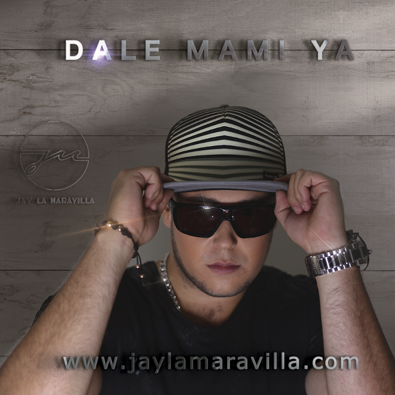 Photo of Jay la Maravilla – Dale mami Ya