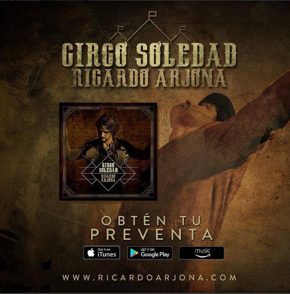 Photo of Comenzó la Preventa de 'Circo Soledad' de Ricardo Arjona