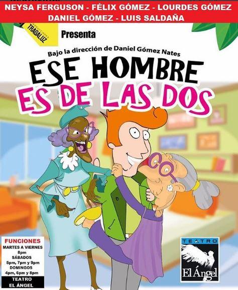 """Photo of Última Función de """"Ese hombre es de las Dos"""""""