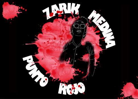 Photo of Zarik Medina presenta 'Punto Rojo'