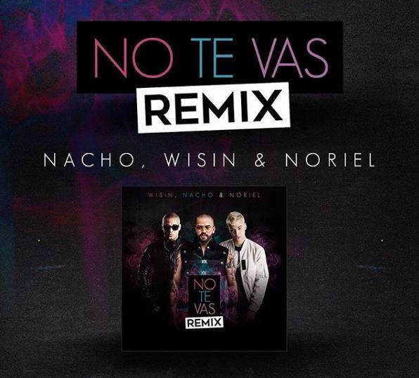 Photo of Nacho estrena 'No Te Vas' versión Remix