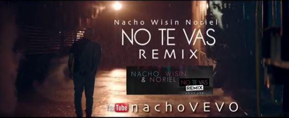 "Photo of Nacho estrena el vídeo del REMIX de ""No Te Vas"""