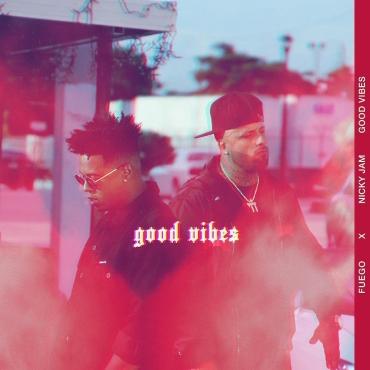 Photo of Nicky Jam y Fuego estrena «Good Vibes»