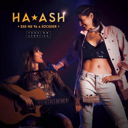 """Photo of Ha*Ash presenta """"Eso No Va A Suceder"""" en Versión Acústica"""
