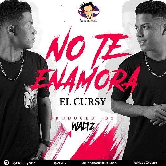 Photo of El Cursy estrena 'No te Enamora'