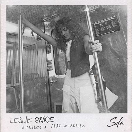 "Photo of Leslie Grace estren ""Sola"" ft. Justin Quiles & Play-N-Skillz"