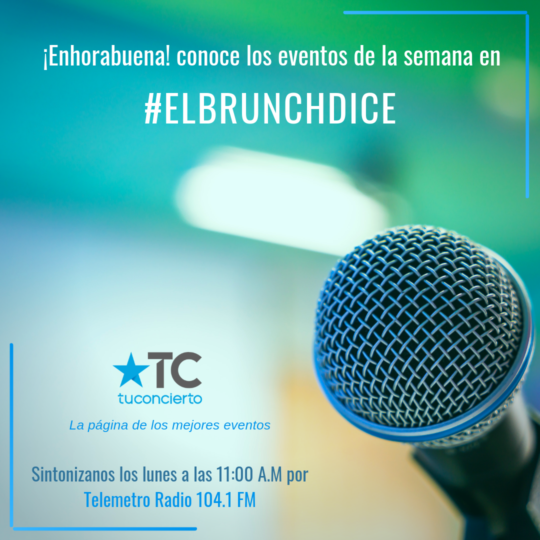 Photo of Sintoniza el 'El Brunch by tuconcierto.net' por Telemetro Radio para que conozcas los eventos de la semana