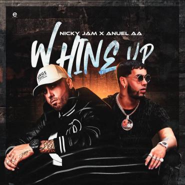 """Photo of """"Whine Up"""" de Nicky jam y Anuel AA ya está disponible en la plataforma digital"""