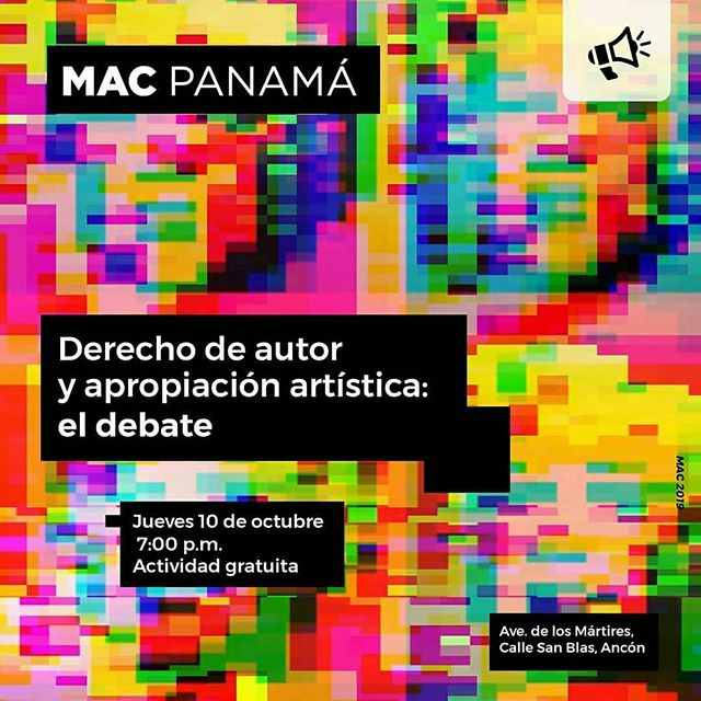 Photo of Mac Panamá te invita a un conversatorio/debate sobre sobre derechos de autor y apropiación con artistas
