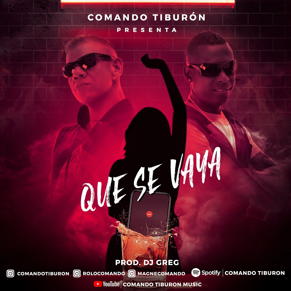 Photo of El Comando Tiburón Presenta «Que Se Vaya»
